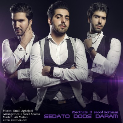 2Brothers Ft. Saeed Kermani - Sedato Doos Daram
