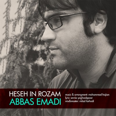 Abbas Emadi - Heseh In Rozam