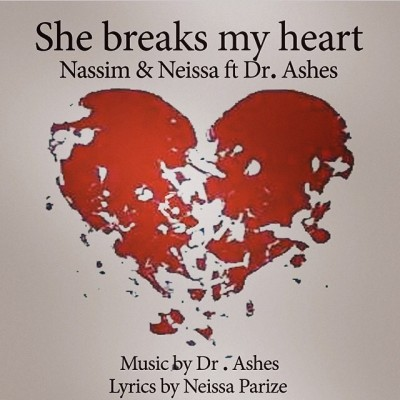 Nassim & Neissa Ft Dr Ashes - She Breaks My Heart