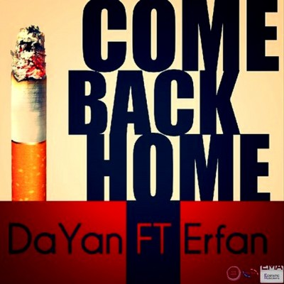 Dayan Ft. Erfan - Come Back Home
