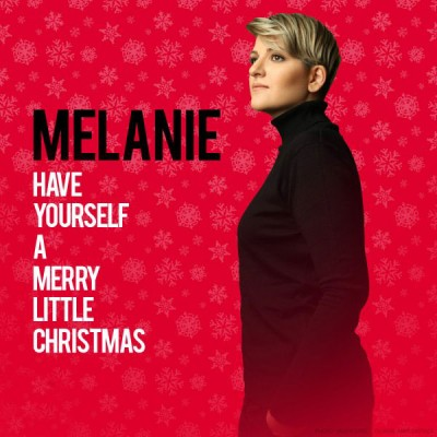 Melanie - Have Yourself A Merry Little Christmas