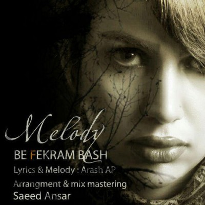 Melody - Be Fekram Bash